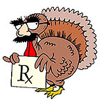 drawing of a turkey with glasses and moustache and holding a card that says r x, meaning for prescriptions